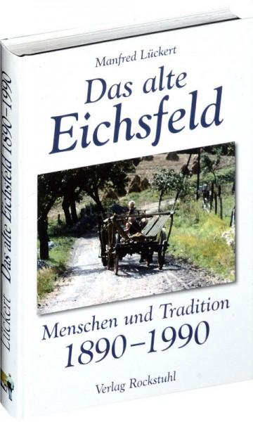 Das alte Eichsfeld 1890-1990